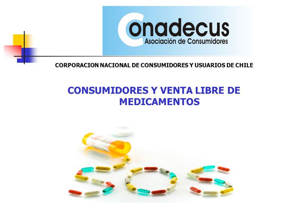 CORPORACION NACIONAL DE CONSUMIDORES Y USUARIOS DE CHILE CONSUMIDORES Y VENTA LIBRE DE MEDICAMENTOS