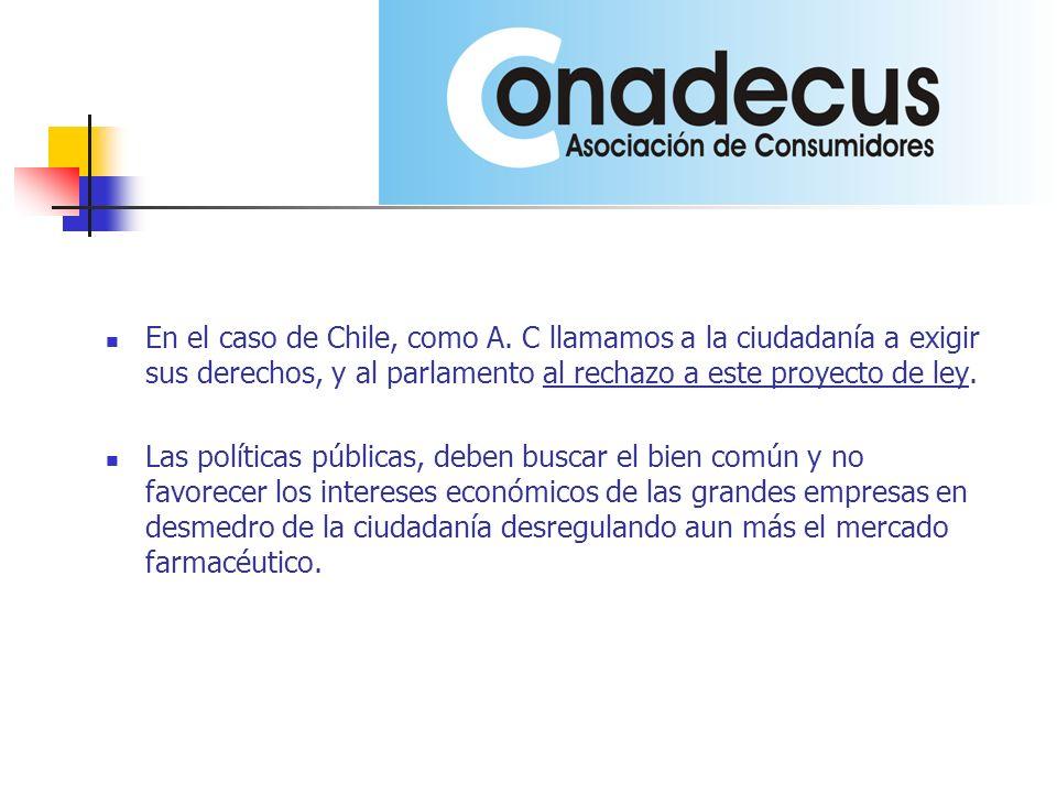 En el caso de Chile, como A.