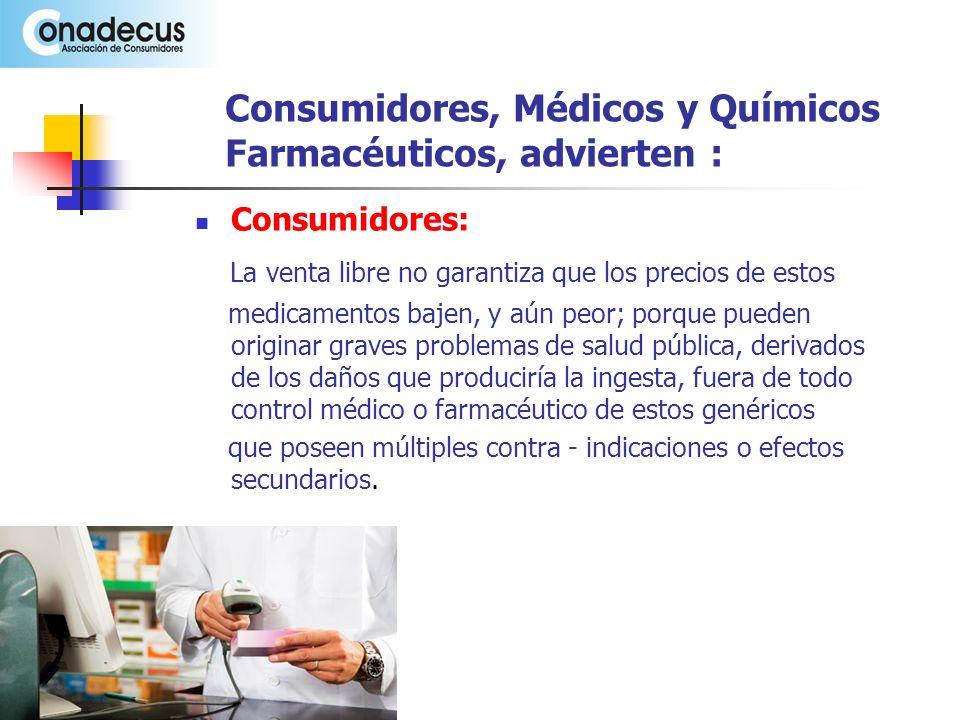 Liberalización del Mercado Farmacéutico CASO ARGENTINO : Luego de 10 años de venta libre de medicamentos, las consecuencias negativas obligaron a derogar la legislación.