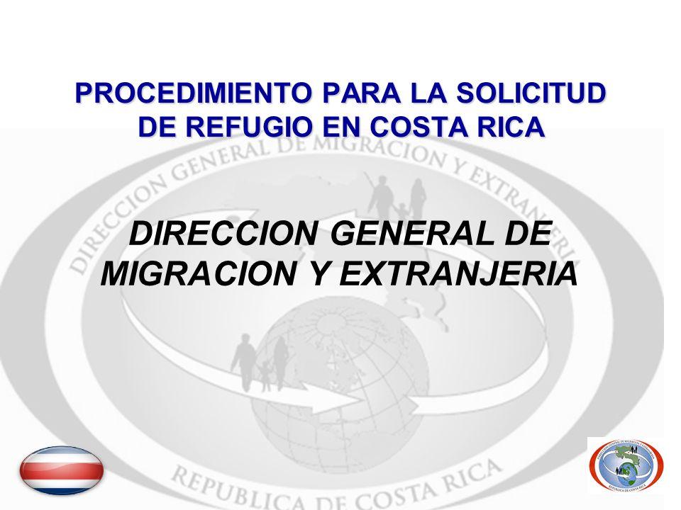 PROCEDIMIENTO PARA LA SOLICITUD DE REFUGIO EN COSTA RICA DIRECCION GENERAL DE MIGRACION Y EXTRANJERIA