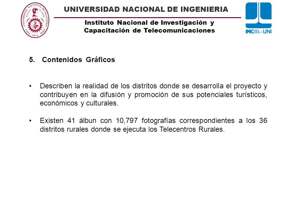 Instituto Nacional de Investigación y Capacitación de Telecomunicaciones UNIVERSIDAD NACIONAL DE INGENIERIA 5. Contenidos Gráficos Describen la realid