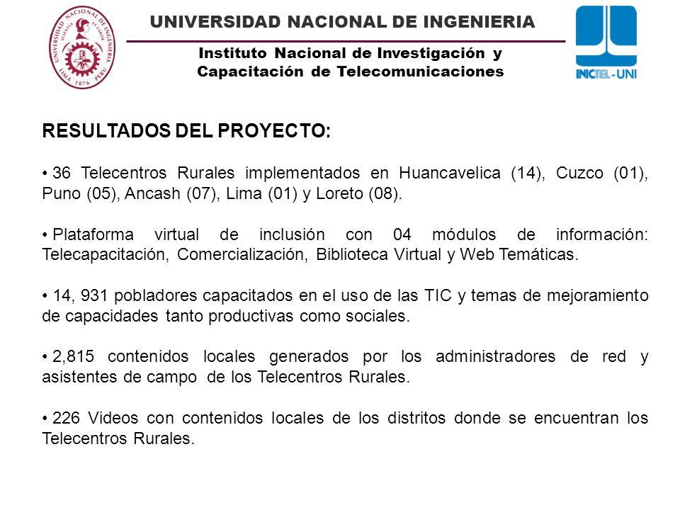 Instituto Nacional de Investigación y Capacitación de Telecomunicaciones UNIVERSIDAD NACIONAL DE INGENIERIA RESULTADOS DEL PROYECTO: 36 Telecentros Ru