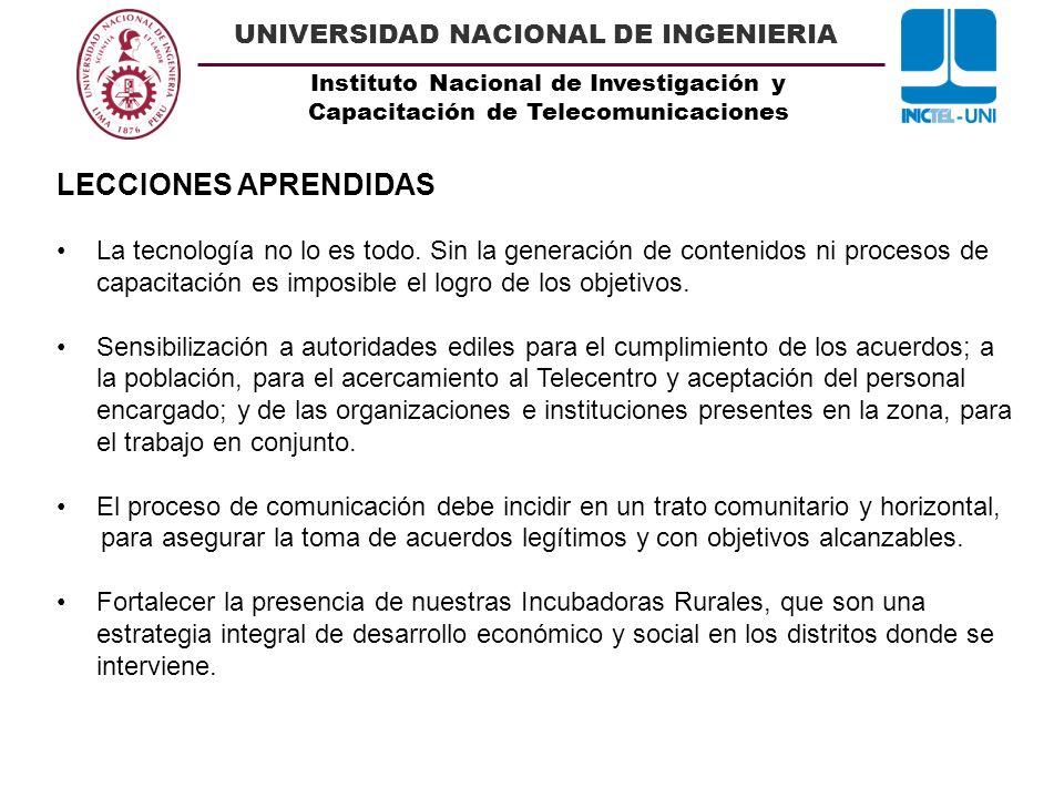 Instituto Nacional de Investigación y Capacitación de Telecomunicaciones UNIVERSIDAD NACIONAL DE INGENIERIA LECCIONES APRENDIDAS La tecnología no lo e