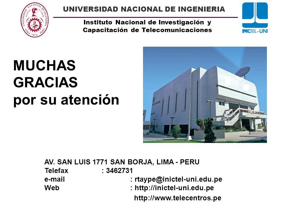 Instituto Nacional de Investigación y Capacitación de Telecomunicaciones UNIVERSIDAD NACIONAL DE INGENIERIA AV. SAN LUIS 1771 SAN BORJA, LIMA - PERU T