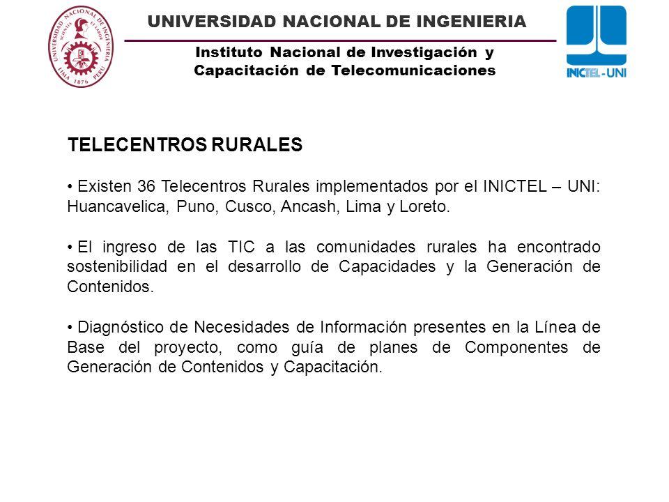 Instituto Nacional de Investigación y Capacitación de Telecomunicaciones UNIVERSIDAD NACIONAL DE INGENIERIA TELECENTROS RURALES Existen 36 Telecentros