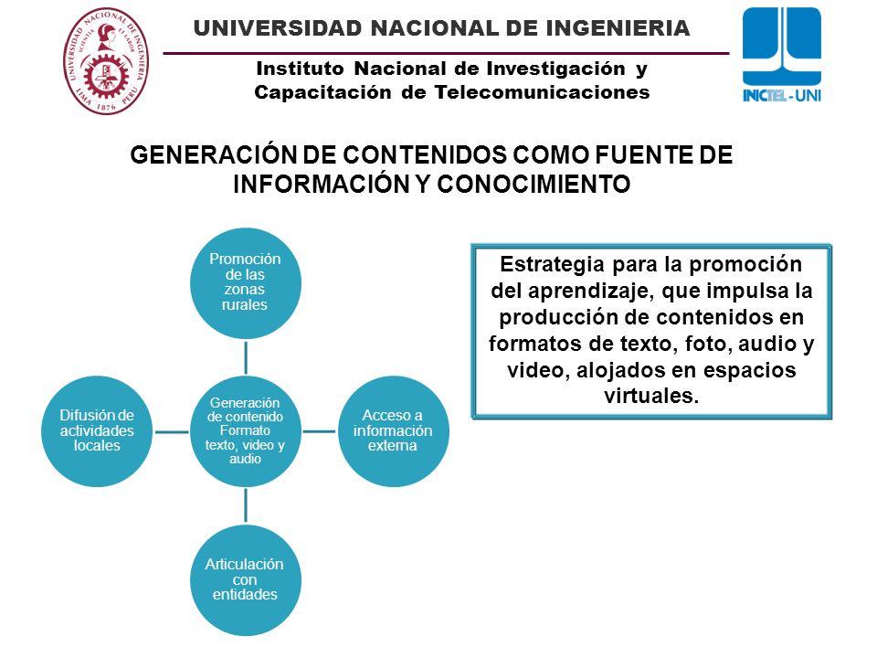 Instituto Nacional de Investigación y Capacitación de Telecomunicaciones UNIVERSIDAD NACIONAL DE INGENIERIA GENERACIÓN DE CONTENIDOS COMO FUENTE DE INFORMACIÓN Y CONOCIMIENTO 1.