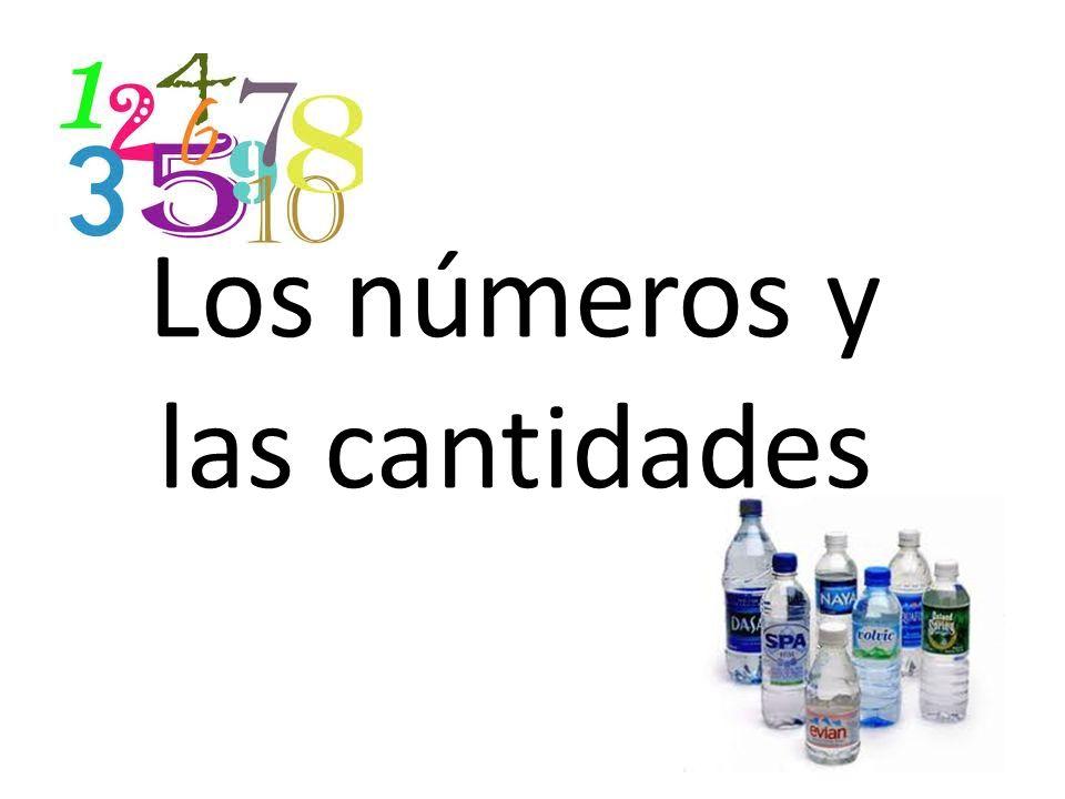 Los números y las cantidades