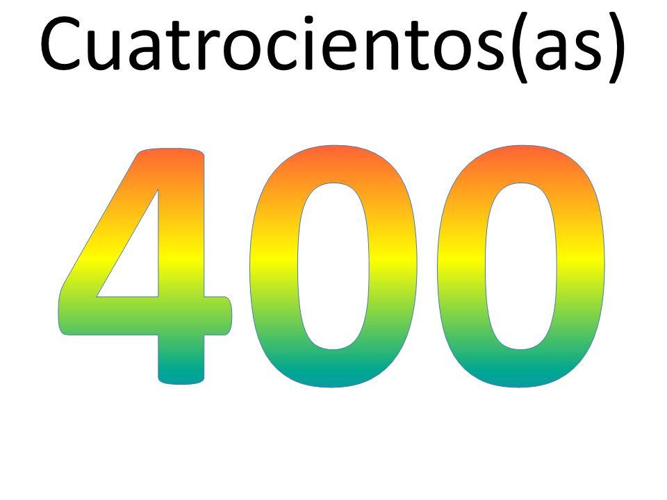 Cuatrocientos(as)