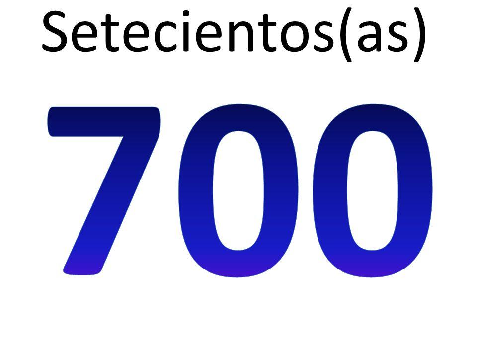 Setecientos(as)