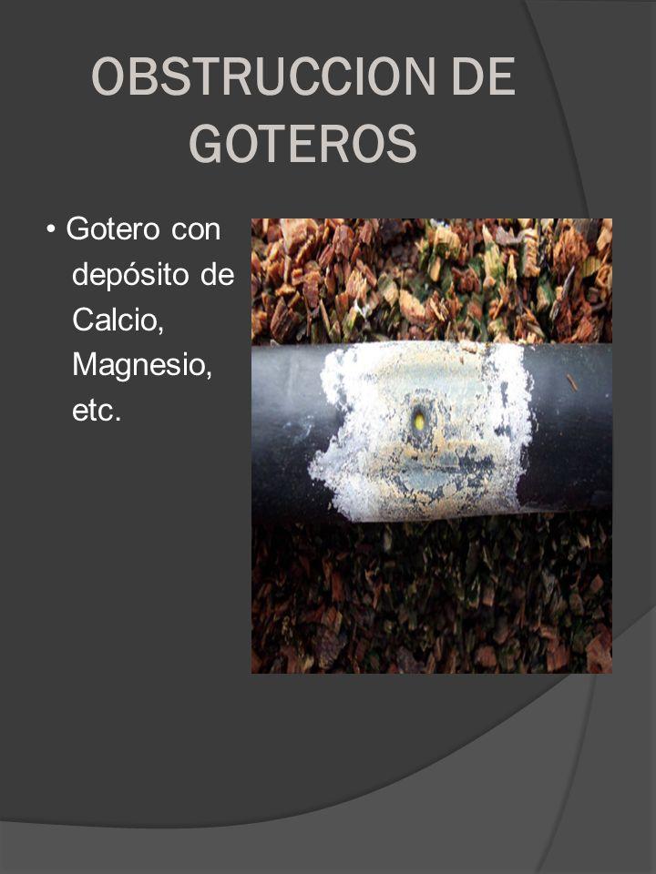 OBSTRUCCION DE GOTEROS Gotero con depósito de Calcio, Magnesio, etc.