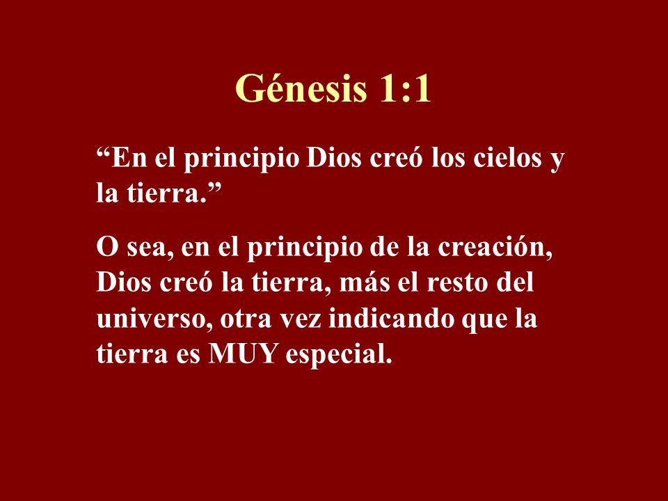 Génesis 1:1 En el principio Dios creó los cielos y la tierra.