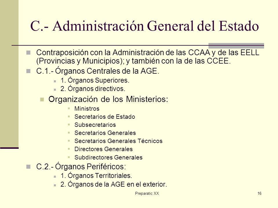 Preparatic XX16 C.- Administración General del Estado Contraposición con la Administración de las CCAA y de las EELL (Provincias y Municipios); y también con la de las CCEE.