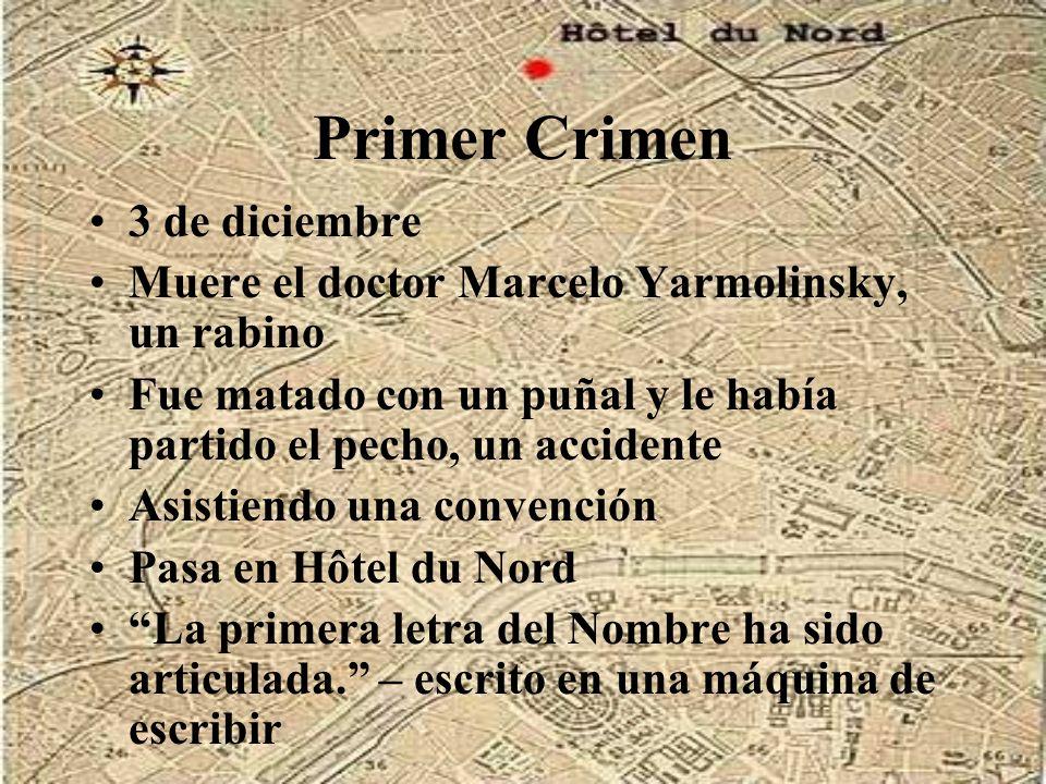 Primer Crimen 3 de diciembre Muere el doctor Marcelo Yarmolinsky, un rabino Fue matado con un puñal y le había partido el pecho, un accidente Asistien