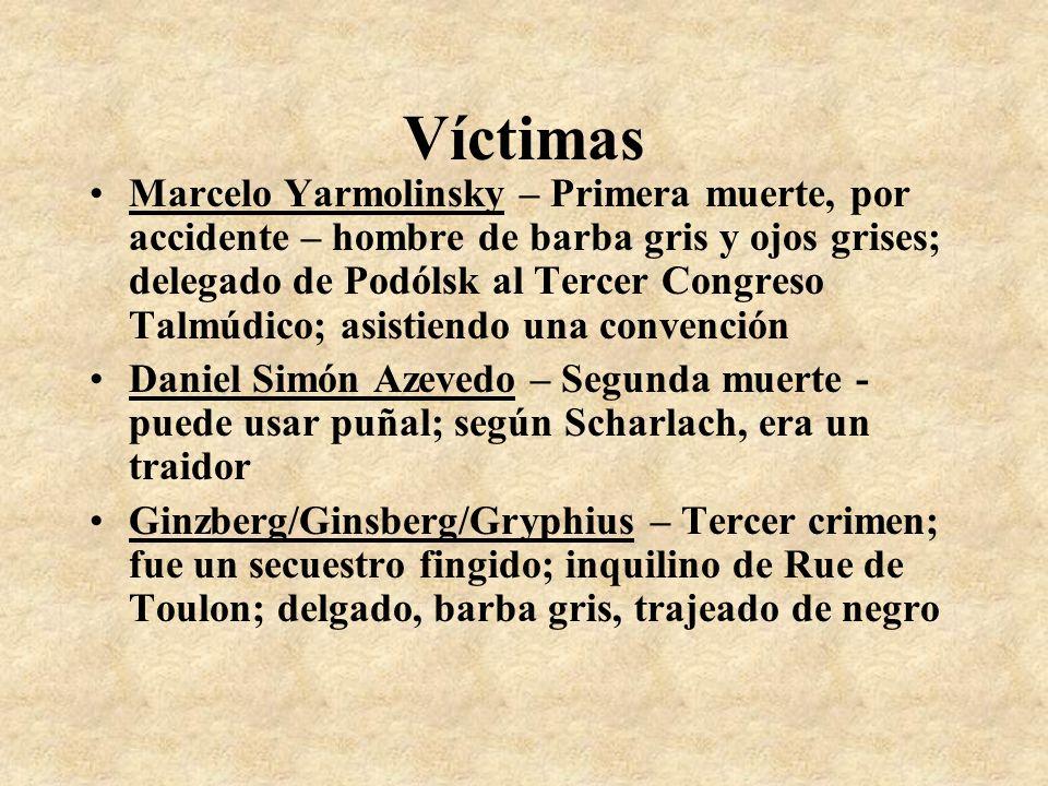 Víctimas Marcelo Yarmolinsky – Primera muerte, por accidente – hombre de barba gris y ojos grises; delegado de Podólsk al Tercer Congreso Talmúdico; a