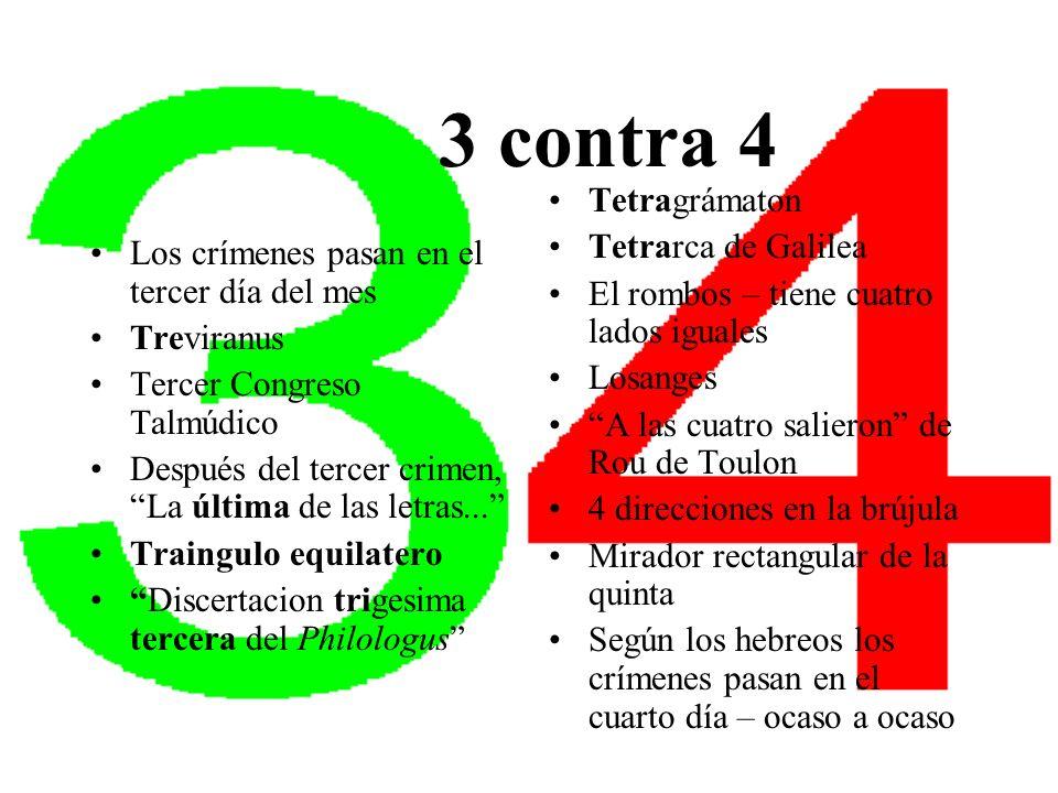 3 contra 4 Los crímenes pasan en el tercer día del mes Treviranus Tercer Congreso Talmúdico Después del tercer crimen, La última de las letras... Trai