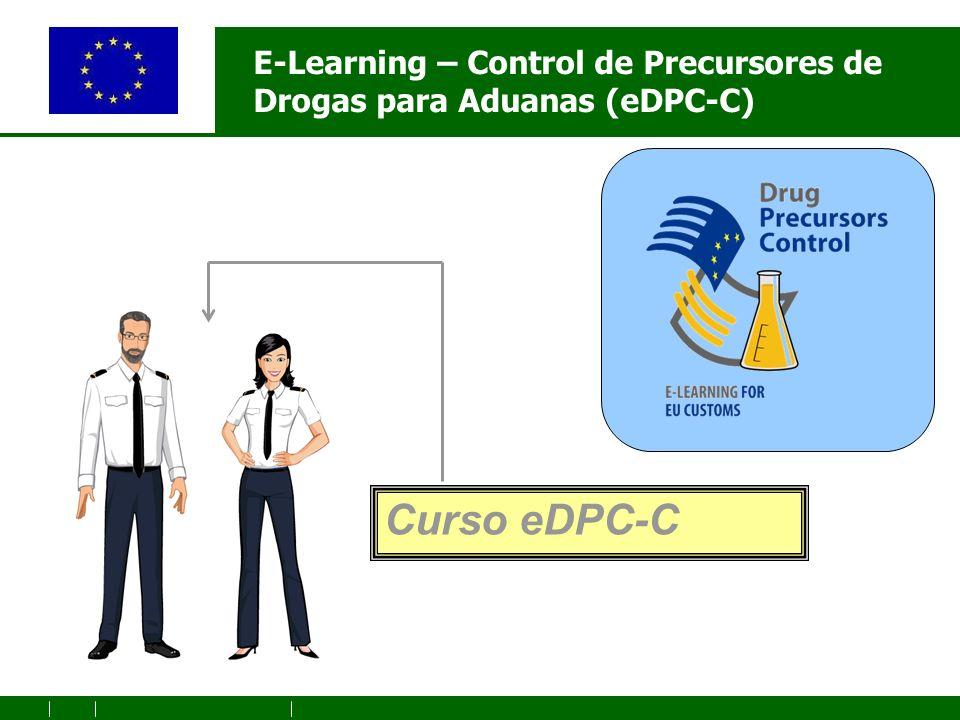 E-Learning – Control de Precursores de Drogas para Aduanas (eDPC-C) Curso eDPC-C