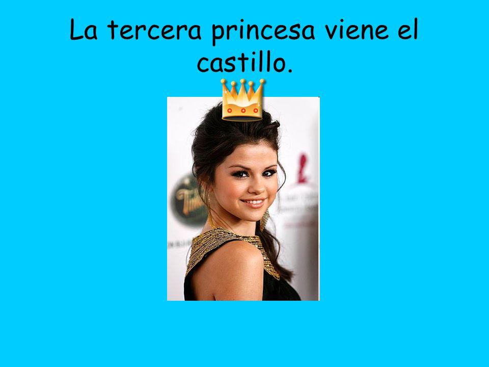 La tercera princesa viene el castillo.