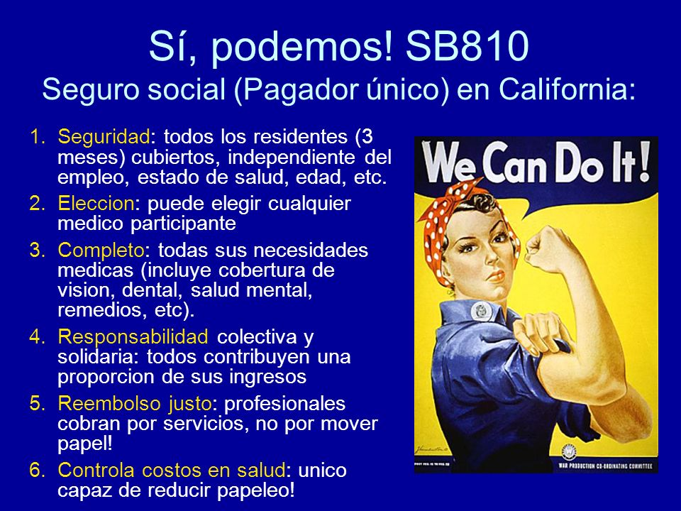 Sí, podemos. SB810 Seguro social (Pagador único) en California: 1.