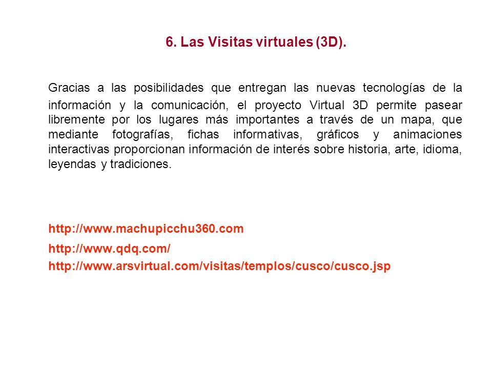 6. Las Visitas virtuales (3D).
