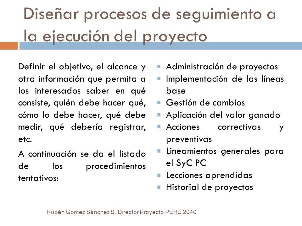 Diseñar procesos de seguimiento a la ejecución del proyecto Definir el objetivo, el alcance y otra información que permita a los interesados saber en