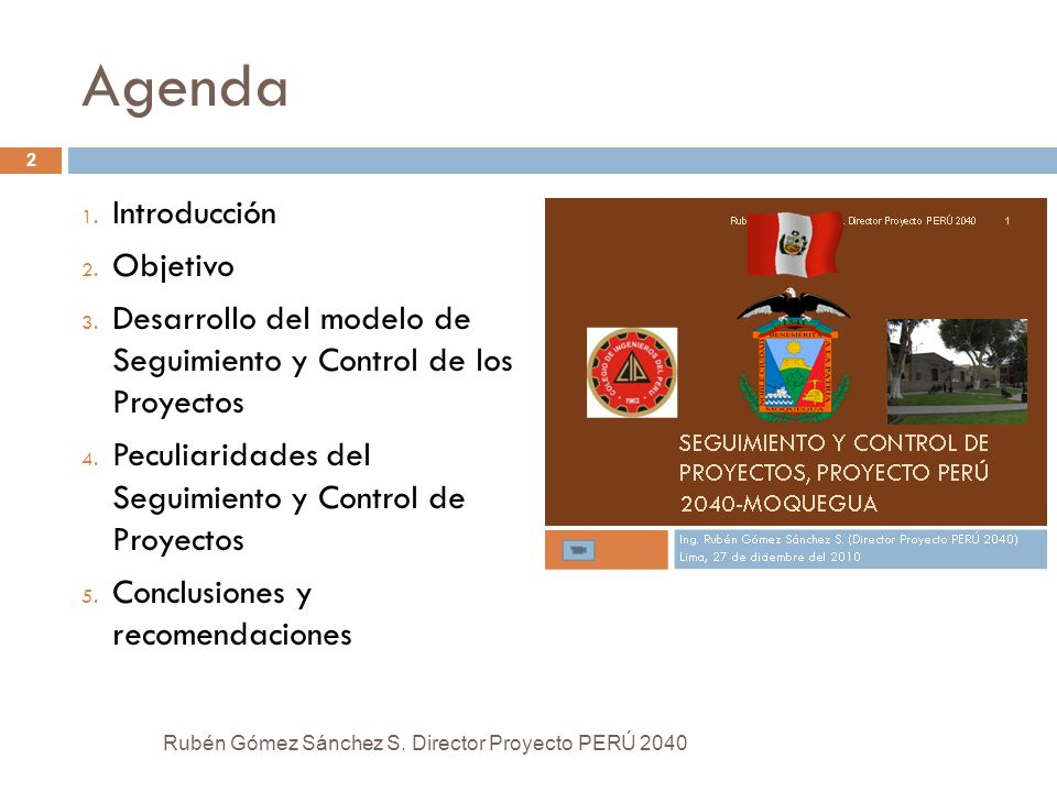 Agenda Rubén Gómez Sánchez S. Director Proyecto PERÚ 2040 2 1. Introducción 2. Objetivo 3. Desarrollo del modelo de Seguimiento y Control de los Proye