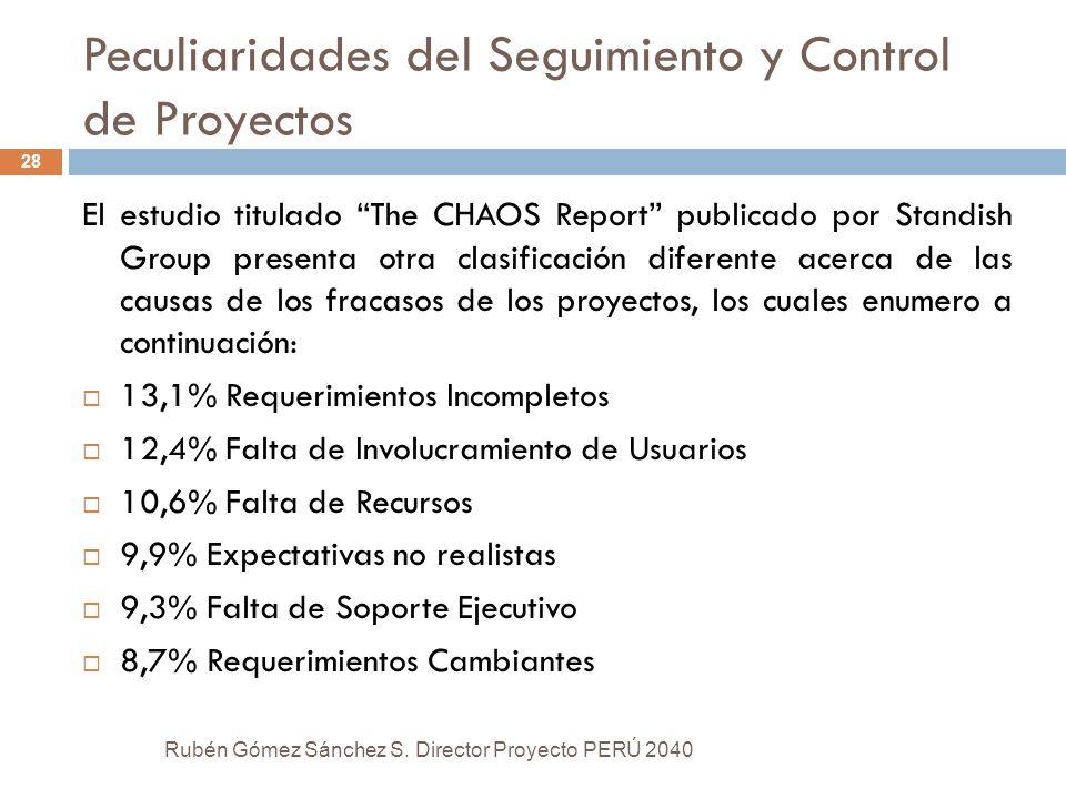 Peculiaridades del Seguimiento y Control de Proyectos El estudio titulado The CHAOS Report publicado por Standish Group presenta otra clasificación di