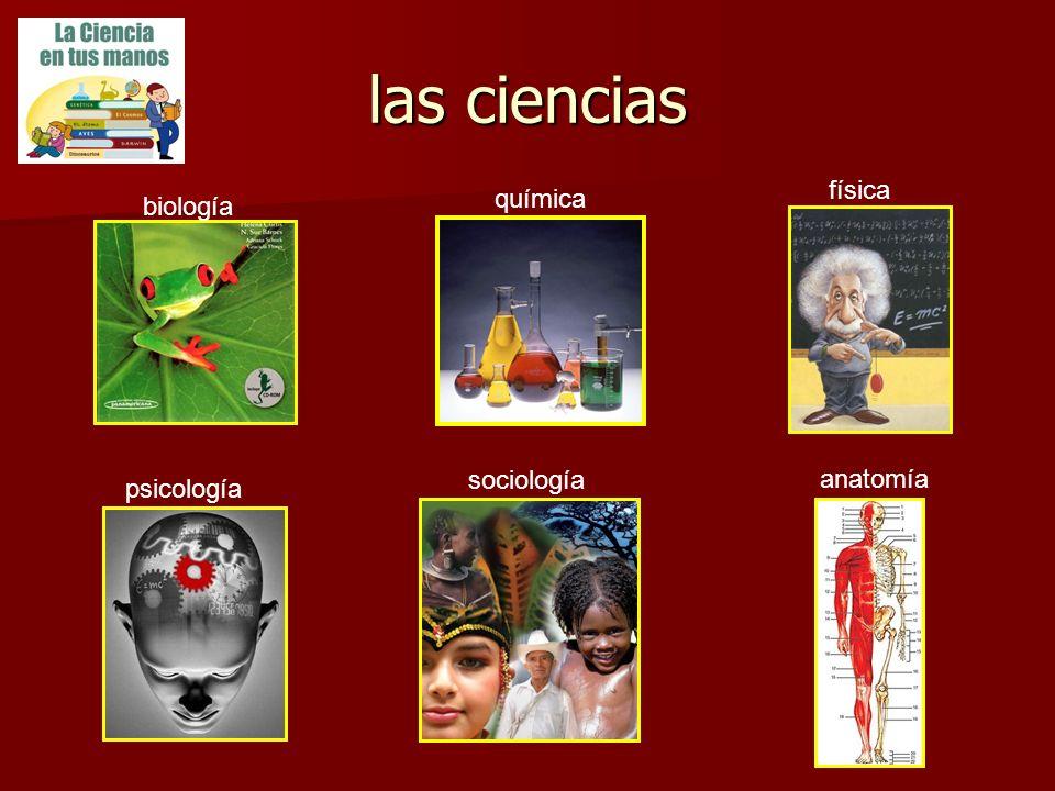 las ciencias biología química física psicología sociología anatomía