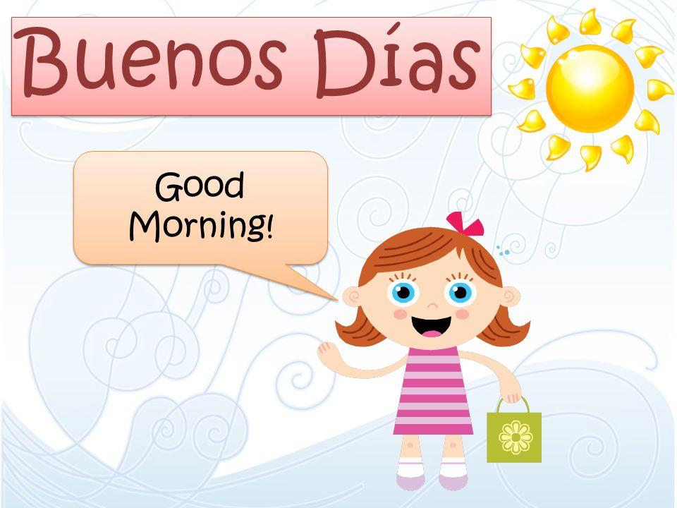Buenas Tardes Good Afternoon!