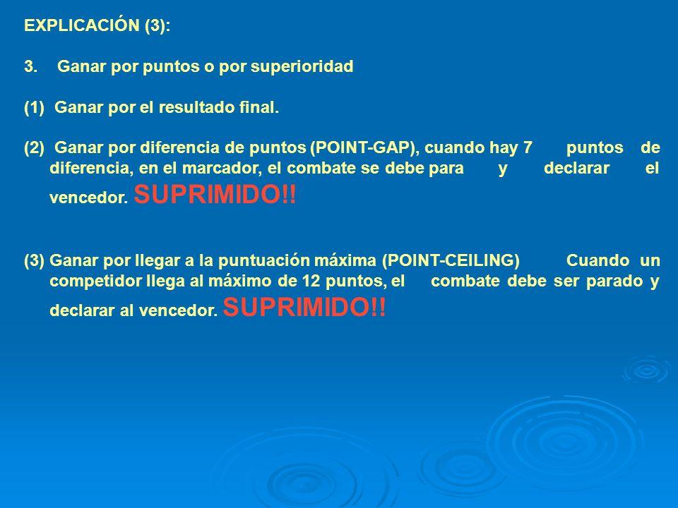 EXPLICACIÓN (4): Ganar por abandono: El ganador es determinado por abandono del oponente.
