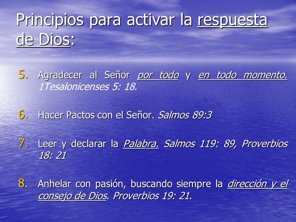 Principios para activar la respuesta de Dios: 5. Agradecer al Señor por todo y en todo momento. 5. Agradecer al Señor por todo y en todo momento. 1Tes