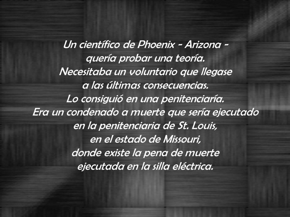 Un científico de Phoenix - Arizona - quería probar una teoría.
