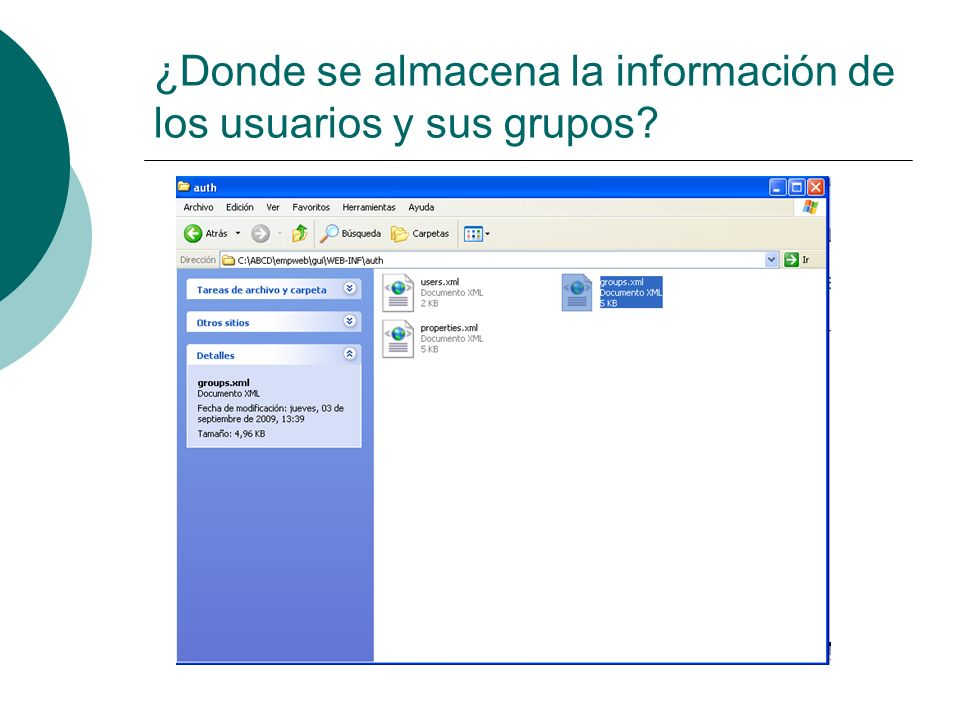 ¿Donde se almacena la información de los usuarios y sus grupos?
