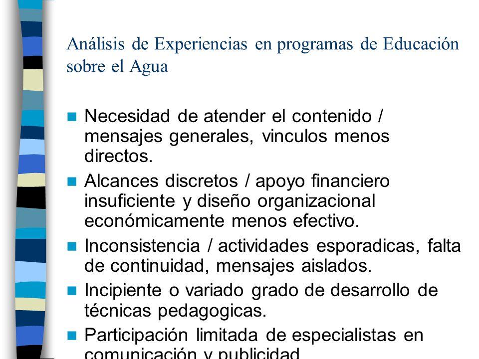 Análisis de Experiencias en programas de Educación sobre el Agua Necesidad de atender el contenido / mensajes generales, vinculos menos directos. Alca