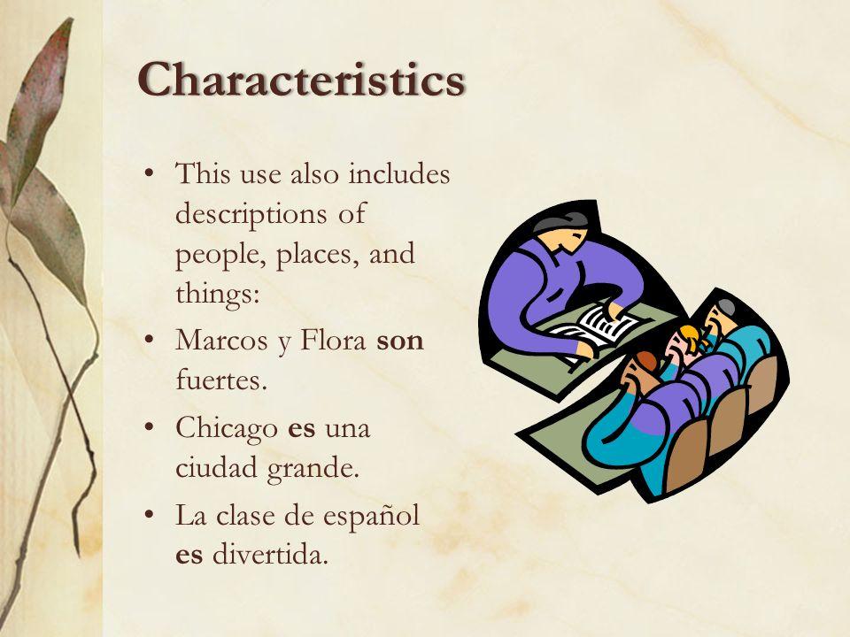 Characteristics T.O.P.I.C.The fifth and final letter of T.O.P.I.C. stands for permanent characteristics: El perro es inteligente. El perro es blanco.