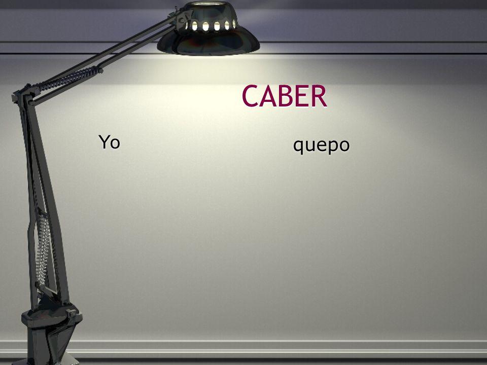 CABER Yo quepo