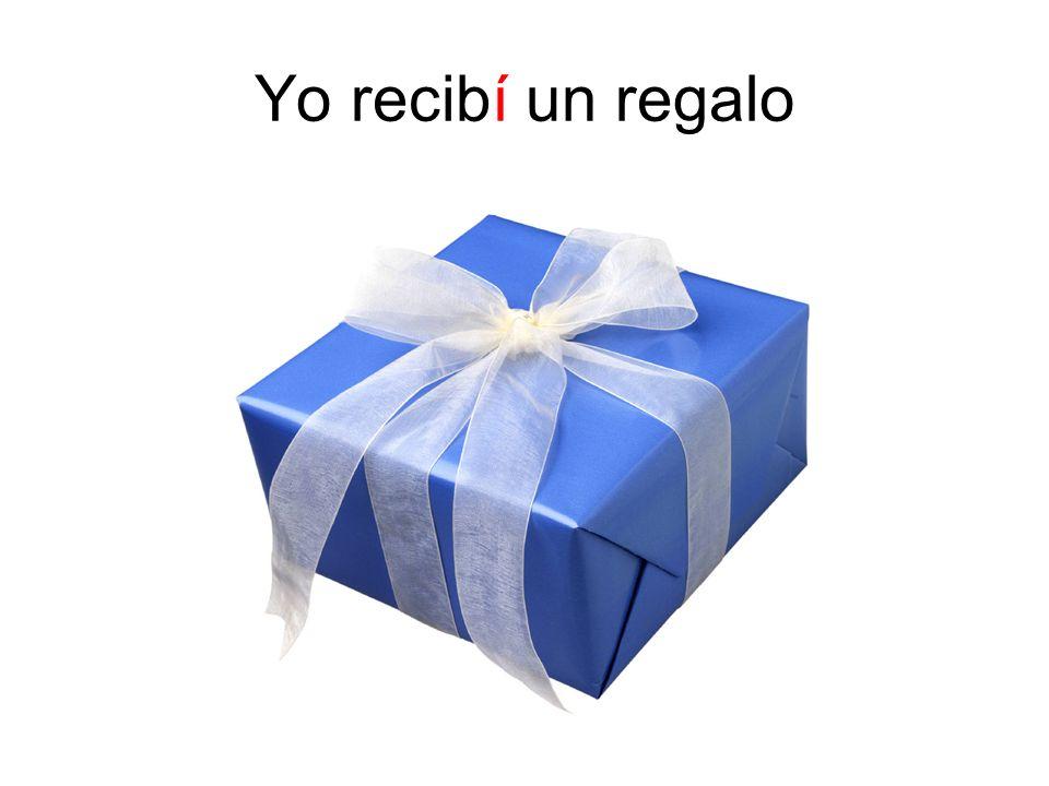 Yo recibí un regalo