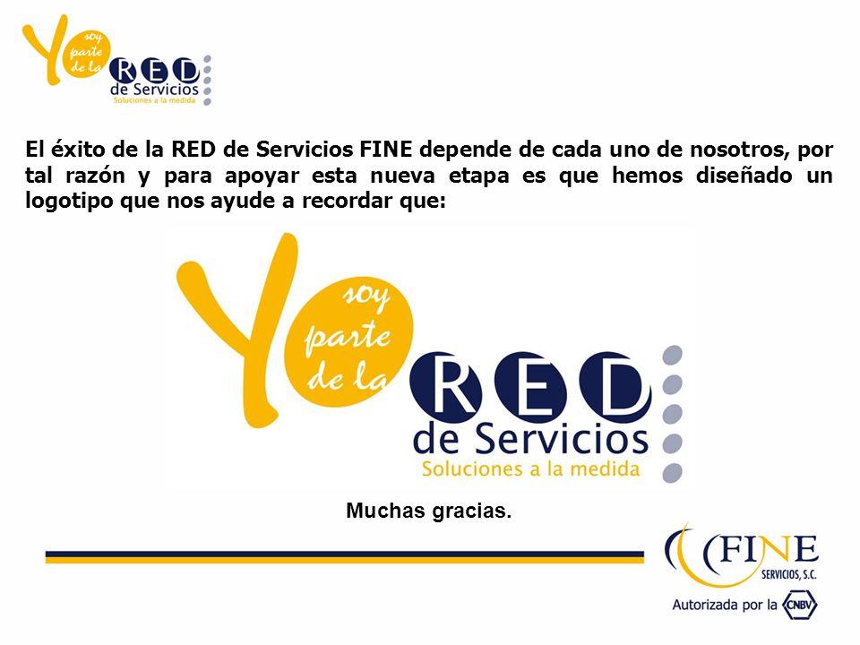 El éxito de la RED de Servicios FINE depende de cada uno de nosotros, por tal razón y para apoyar esta nueva etapa es que hemos diseñado un logotipo q