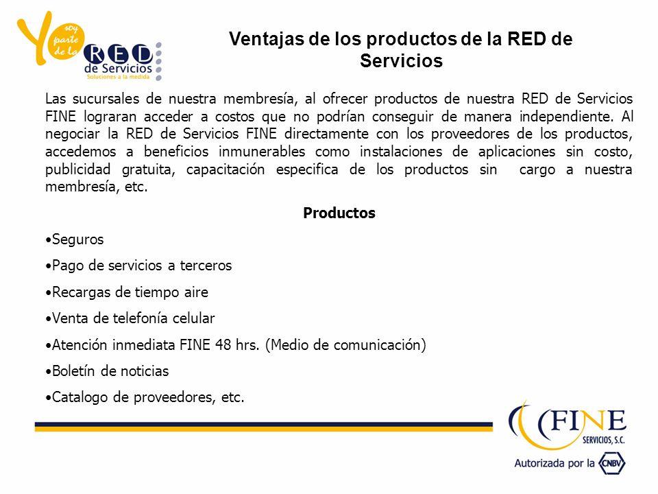 Las sucursales de nuestra membresía, al ofrecer productos de nuestra RED de Servicios FINE lograran acceder a costos que no podrían conseguir de maner