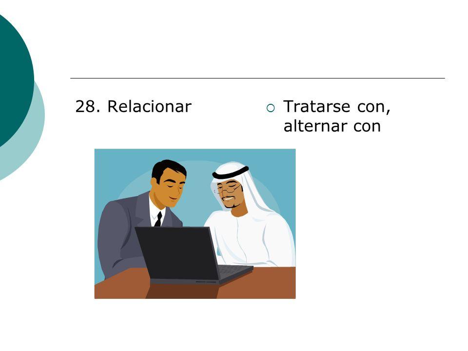 28. Relacionar Tratarse con, alternar con