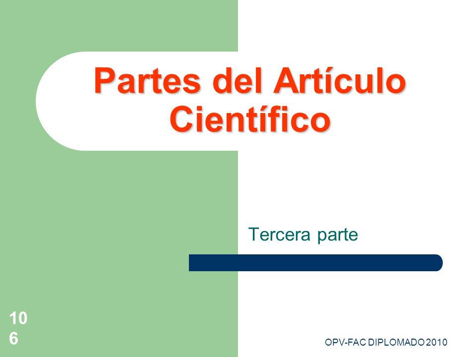 OPV-FAC DIPLOMADO 2010106 Partes del Artículo Científico Tercera parte