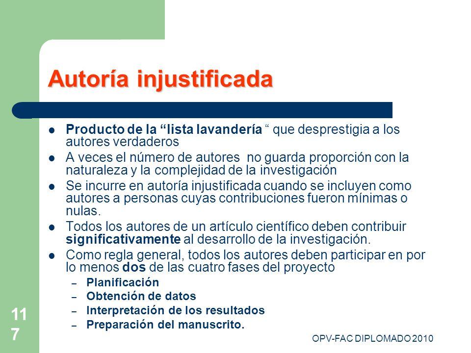 OPV-FAC DIPLOMADO 2010 117 Autoría injustificada Producto de la lista lavandería que desprestigia a los autores verdaderos A veces el número de autore