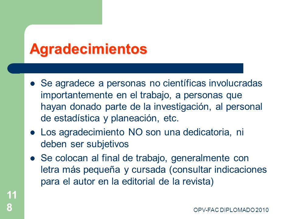 OPV-FAC DIPLOMADO 2010 118 Agradecimientos Se agradece a personas no científicas involucradas importantemente en el trabajo, a personas que hayan dona