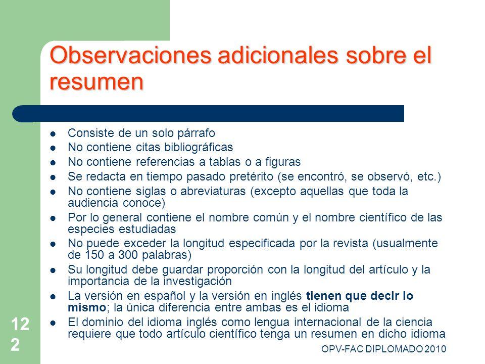 OPV-FAC DIPLOMADO 2010 122 Observaciones adicionales sobre el resumen Consiste de un solo párrafo No contiene citas bibliográficas No contiene referen