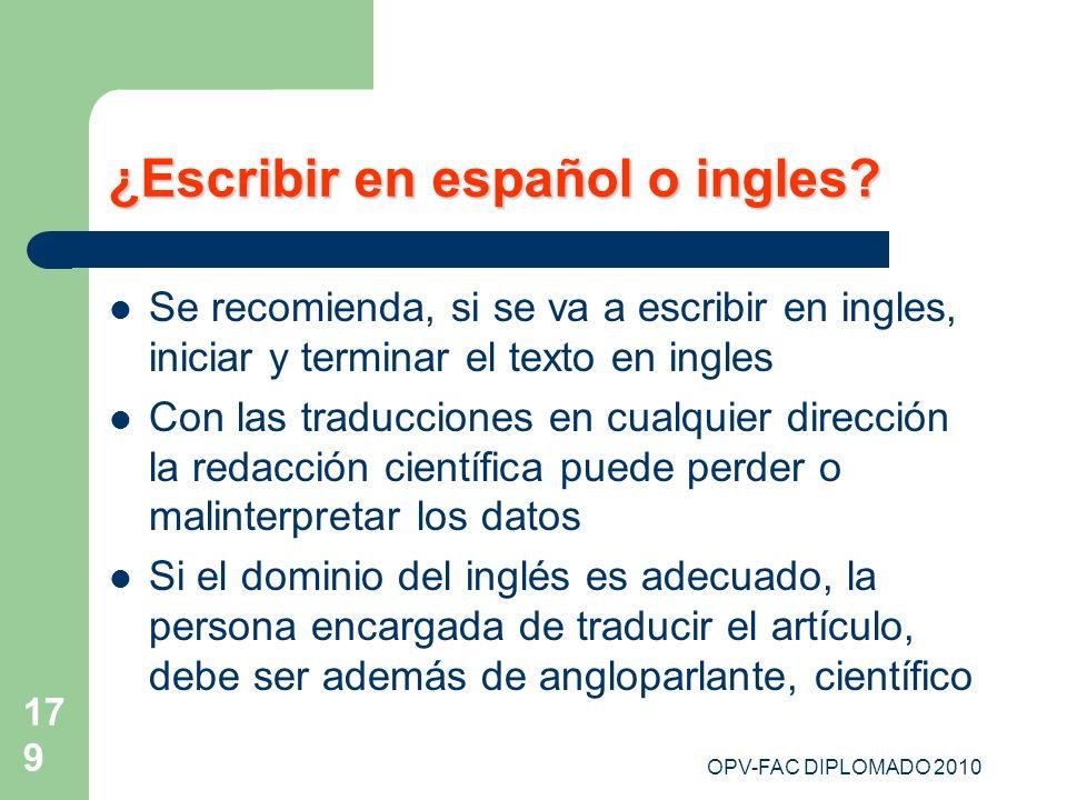OPV-FAC DIPLOMADO 2010 179 ¿Escribir en español o ingles? Se recomienda, si se va a escribir en ingles, iniciar y terminar el texto en ingles Con las