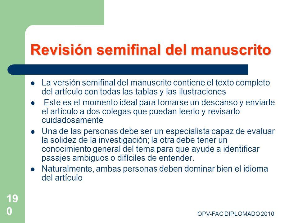 OPV-FAC DIPLOMADO 2010 190 Revisión semifinal del manuscrito La versión semifinal del manuscrito contiene el texto completo del artículo con todas las