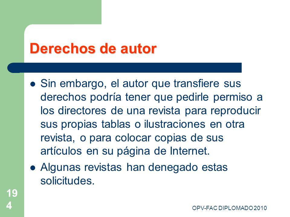 OPV-FAC DIPLOMADO 2010 194 Derechos de autor Sin embargo, el autor que transfiere sus derechos podría tener que pedirle permiso a los directores de un