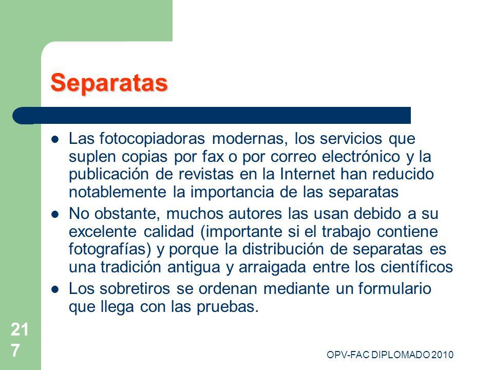 OPV-FAC DIPLOMADO 2010 217 Separatas Las fotocopiadoras modernas, los servicios que suplen copias por fax o por correo electrónico y la publicación de