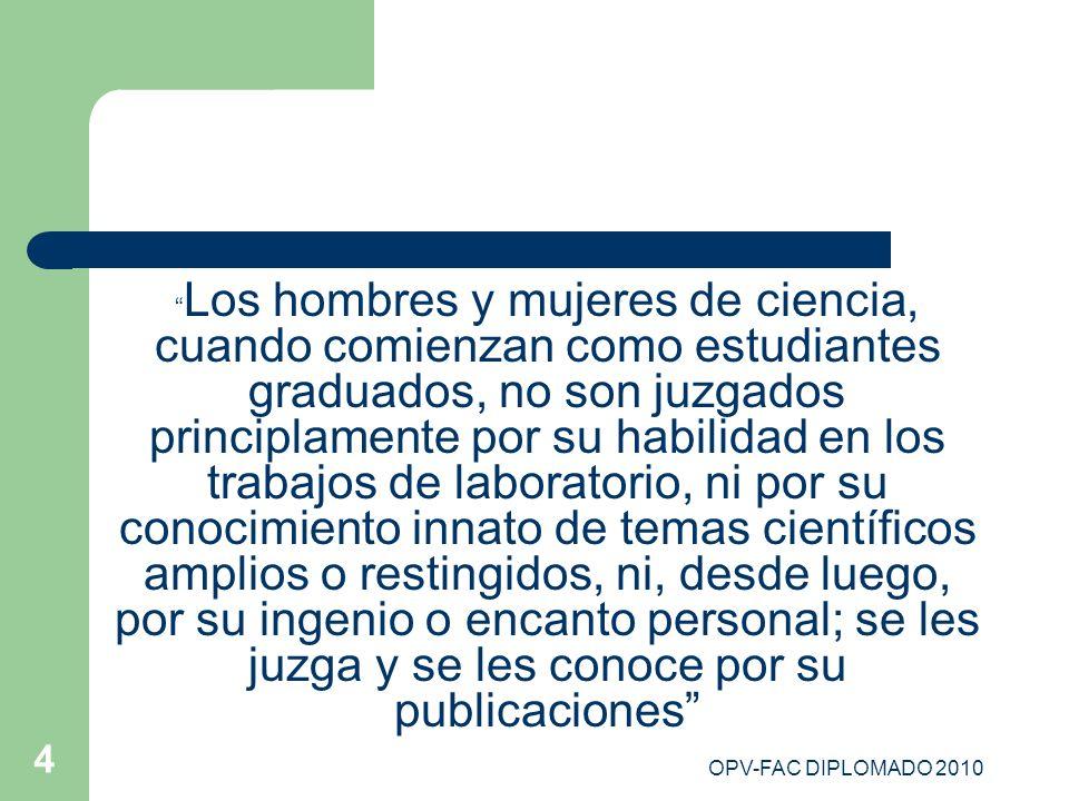OPV-FAC DIPLOMADO 2010 105 Información para evitar un anglicismo Ciertas construcciones gramaticales son más comunes en inglés que en español.