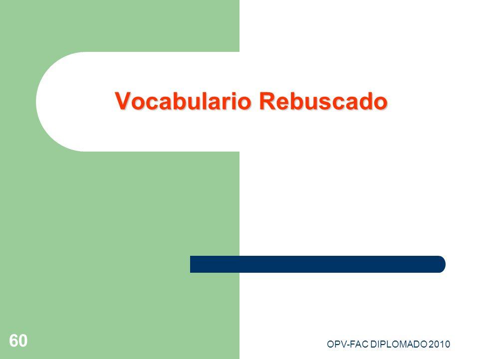 OPV-FAC DIPLOMADO 2010 60 Vocabulario Rebuscado