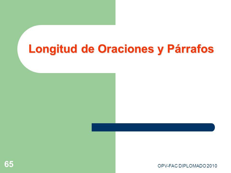 OPV-FAC DIPLOMADO 2010 65 Longitud de Oraciones y Párrafos